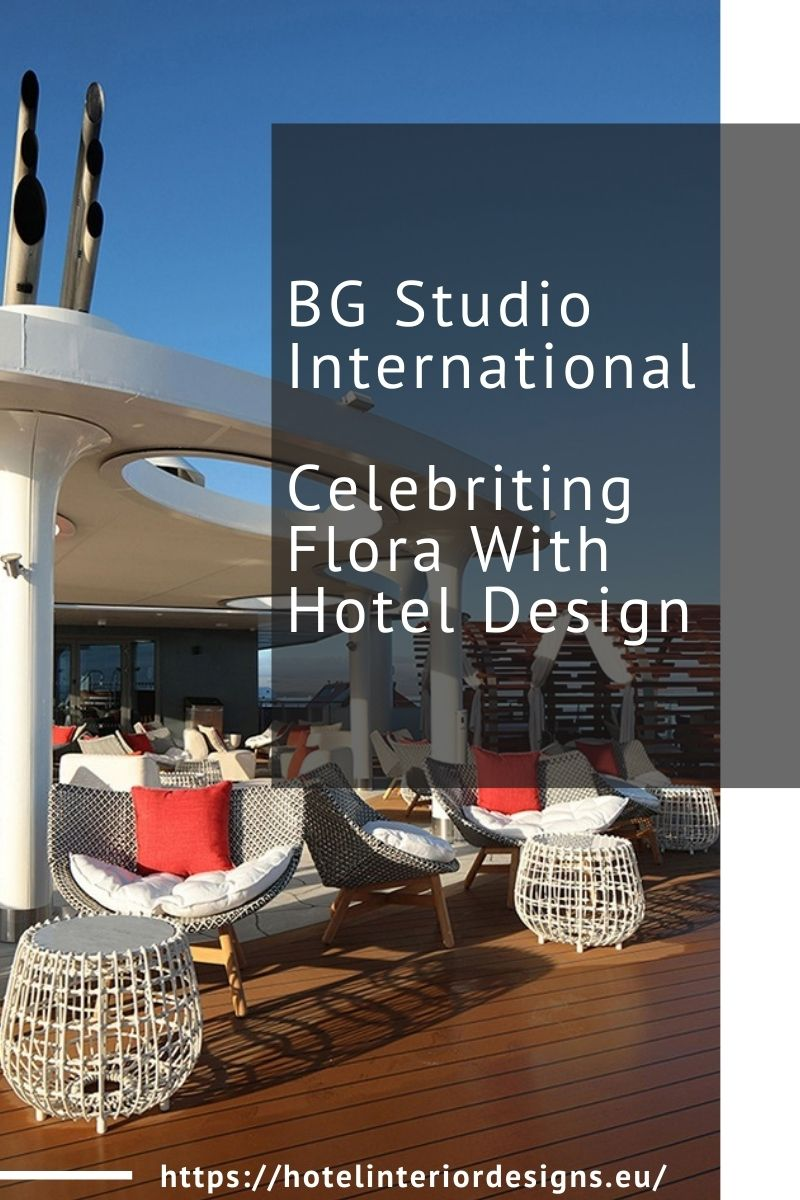 BG Studio International, Celebriting Flora With Hotel Design