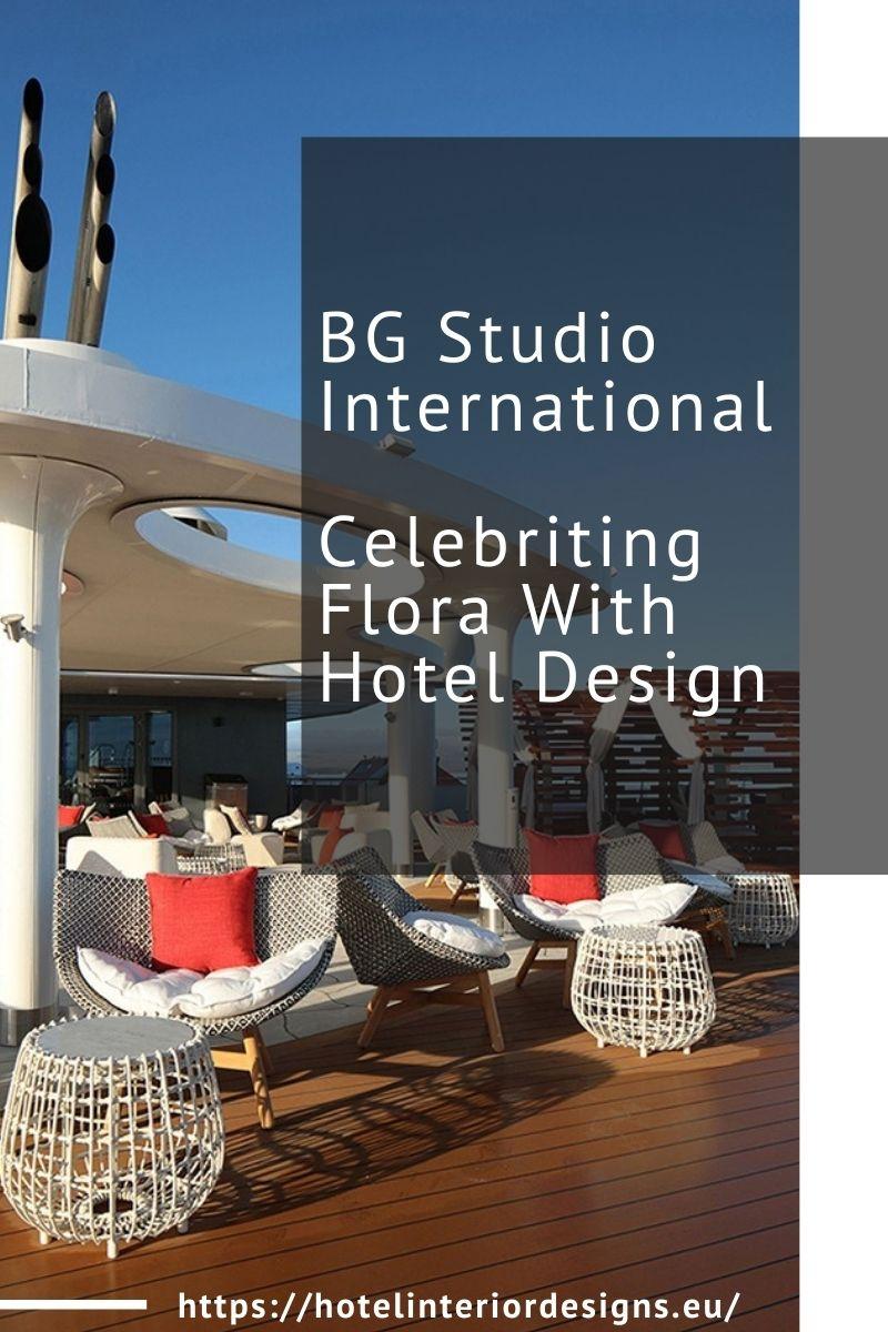 BG Studio International, Celebriting Flora With Hotel Design